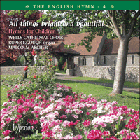 CDP12104 - The English Hymn, Vol. 4 � All things bright and beautiful