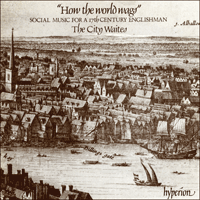 CDA66008 - How the world wags - Social Music for a 17th-century Englishman