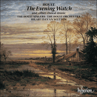 CDA66329 - Holst: The Evening Watch & other choral works