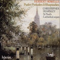Cover of CDA66394 - Howells: Psalm-Preludes & Rhapsodies