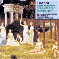 Cover of CDA66630 - Bantock: Pagan Symphony