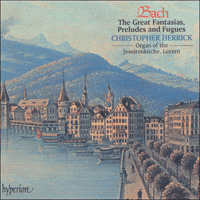 Cover of CDA66791/2 - Bach: Great Fantasias, Preludes & Fugues