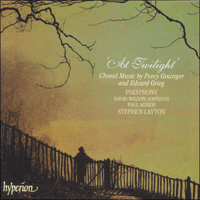 CDA66793 - Grainger & Grieg: At twilight & other choral works