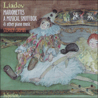 Cover of CDA66986 - Liadov: Marionettes, A Musical Snuffbox & other piano music