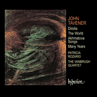 CDA67217 - Tavener: The World & Di�dia