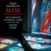 Cover of CDA67219 - MacMillan: Mass & other sacred music