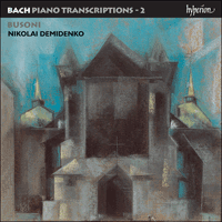 Cover of CDA67324 - Bach: Piano Transcriptions, Vol. 2 � Ferruccio Busoni