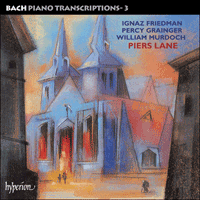 CDA67344 - Bach: Piano Transcriptions, Vol. 3 � Friedman, Grainger & Murdoch