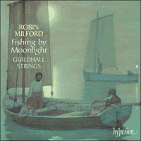 Cover of CDA67444 - Milford: Fishing by Moonlight