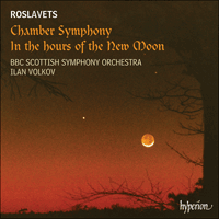 Cover of CDA67484 - Roslavets: Chamber Symphony & In the Hours of the New Moon