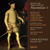 Cover of CDA67579 - Music for the Court of Maximilian II