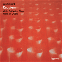 Cover of CDA67650 - Chilcott: Requiem & other choral works
