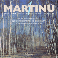 Cover of CDA67674 - Martinu: Complete music for violin & orchestra, Vol. 4