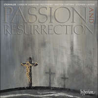 Cover of CDA67796 - E�envalds: Passion & Resurrection & other choral works