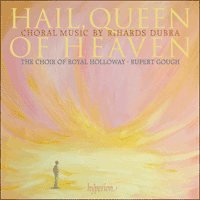 Cover of CDA67799 - Dubra: Hail, Queen of Heaven & other choral works