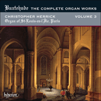 Cover of CDA67855 - Buxtehude: The Complete Organ Works, Vol. 3 � St-Louis-en-l'�le, Paris