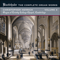 Cover of CDA67876 - Buxtehude: The Complete Organ Works, Vol. 4 � Trinity College Chapel, Cambridge