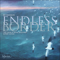 CDA67881 - Hansson: Endless border & other choral works