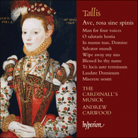 CDA68076 - Tallis: Ave, rosa sine spinis & other sacred music