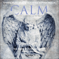 CDA68110 - Clausen & Paulus: Calm on the listening ear of night & other choral works