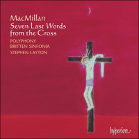 SACDA67460 - MacMillan: Seven Last Words from the Cross & other choral works