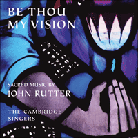 CSCD514 - Rutter: Be thou my vision & other sacred music