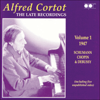 APR5571 - Alfred Cortot � The Late Recordings, Vol. 1 � 1947 Schumann, Chopin & Debussy