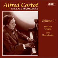 APR5573 - Alfred Cortot � The Late Recordings, Vol. 3 � Chopin & Mendelssohn