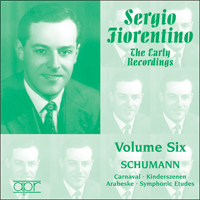 APR5586 - Sergio Fiorentino � The Early Recordings, Vol. 6 � Schumann