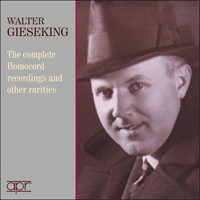 APR6013 - Walter Gieseking � The complete Homocord recordings and other rarities