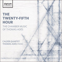 SIGCD413 - Adès: The twenty-fifth hour & other chamber music