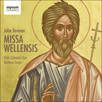SIGCD442 - Tavener: Missa Wellensis & other sacred music