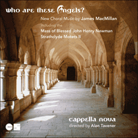 CKD383 - MacMillan: Who are these angels? & other sacred music