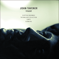 CKD492 - Tavener: Ypakoë & other works