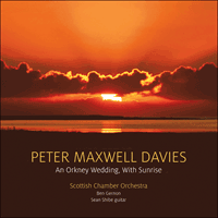 CKD534 - Maxwell Davies: An Orkney wedding & other works