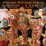Lassus: Missa super Dixit Joseph & motets