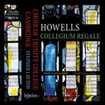 Howells: Collegium Regale & other choral works