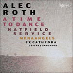 Roth: A Time to Dance & other choral works