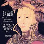 La Rue: Missa Nuncqua fue pena mayor & Missa Inviolata