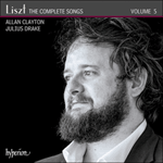 Liszt: The Complete Songs, Vol. 5 - Allan Clayton
