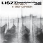 Liszt: Années de pèlerinage, troisième année & other late piano works