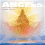 Tavener: Angels & other choral works