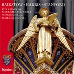Bairstow, Harris & Stanford: Choral works