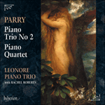 Parry: Piano Trio No 2 & Piano Quartet