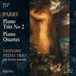 Parry: Piano Trio No 2 & Piano Quartet