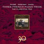 Fauré, Debussy & Ravel: Piano Trios