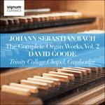 Johann Sebastian Bach: The Complete Organ Works Vol. 2 – Trinity College Chapel, Cambridge