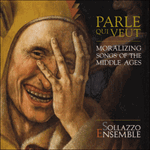 Parle qui veut - Moralizing songs of the Middle Ages