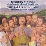 Josquin: Missa Gaudeamus & Missa L'ami Baudichon