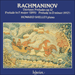 Cover of 'Rachmaninov: Preludes Op 32' (CDA66082)